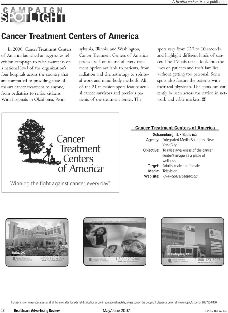 With hospitals in Oklahoma, Pennsylvania, Illinois, and Washington, Cancer Treatment Centers of America prides itself on its use of every treatment option available to patients, from radiation and