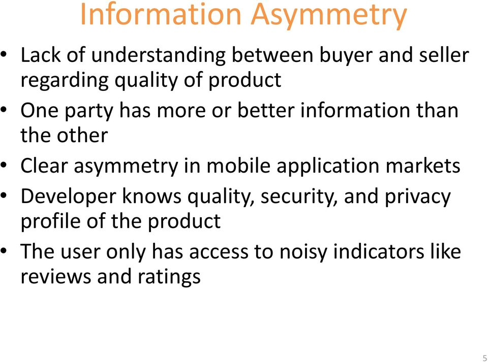 asymmetry in mobile application markets Developer knows quality, security, and