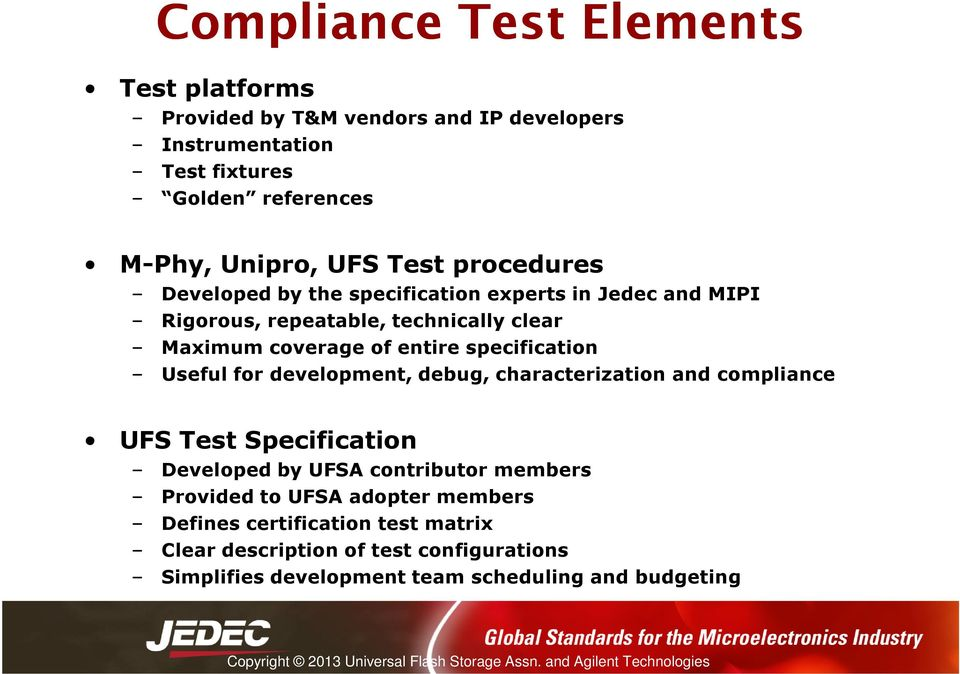specification Useful for development, debug, characterization and compliance UFS Test Specification Developed by UFSA contributor members Provided