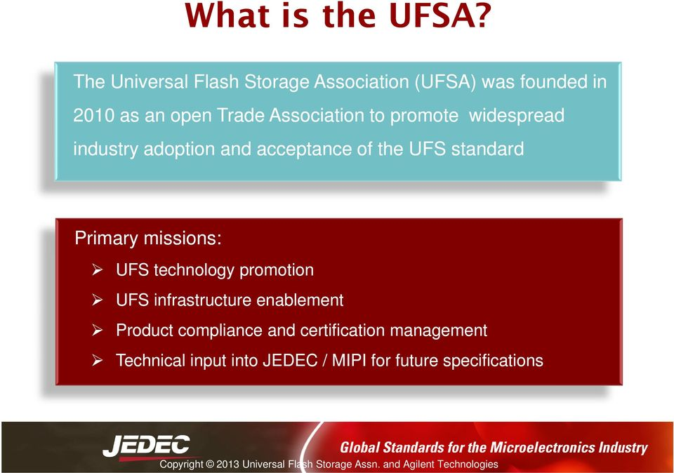 Association to promote widespread industry adoption and acceptance of the UFS standard