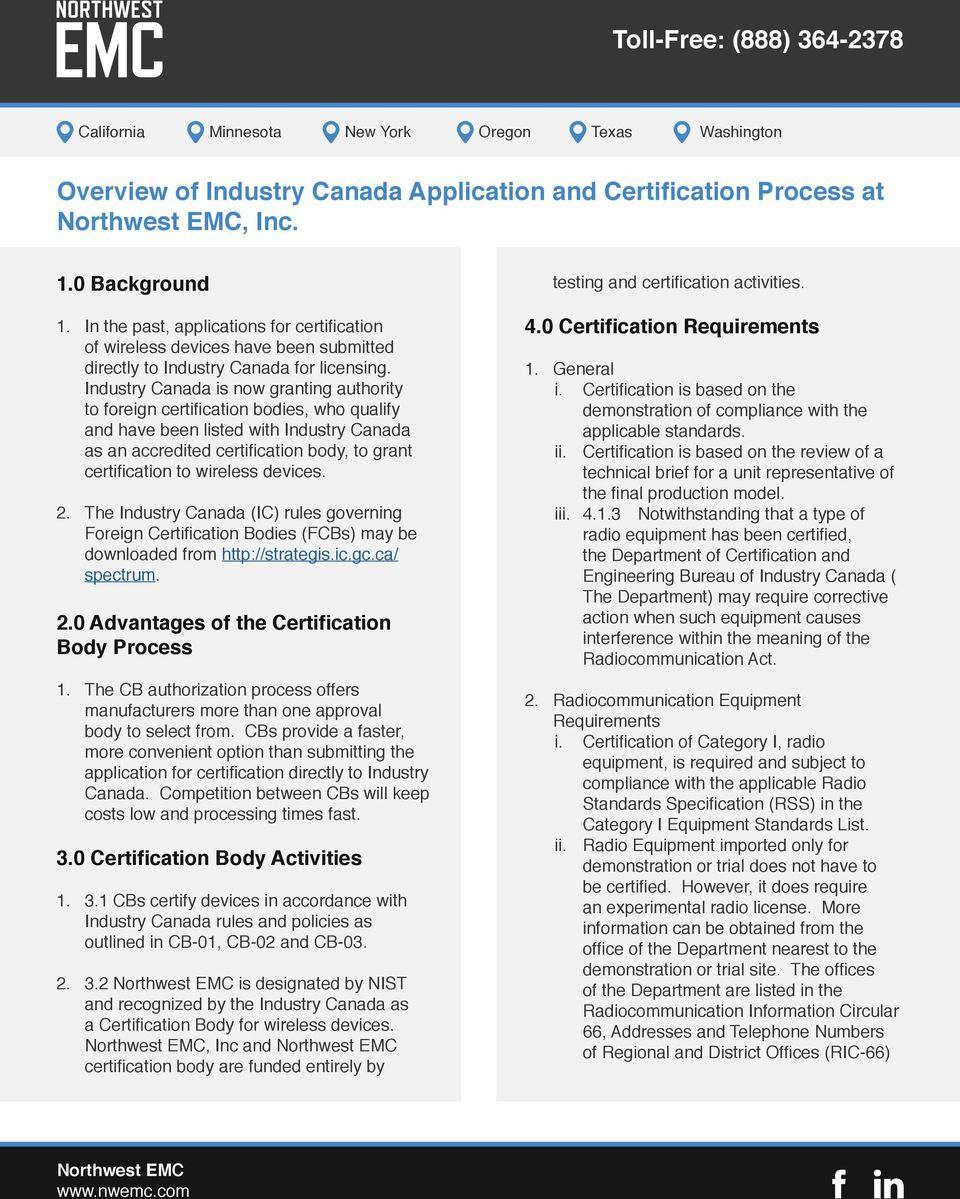 Industry Canada is now granting authority to foreign certification bodies, who qualify and have been listed with Industry Canada as an accredited certification body, to grant certification to