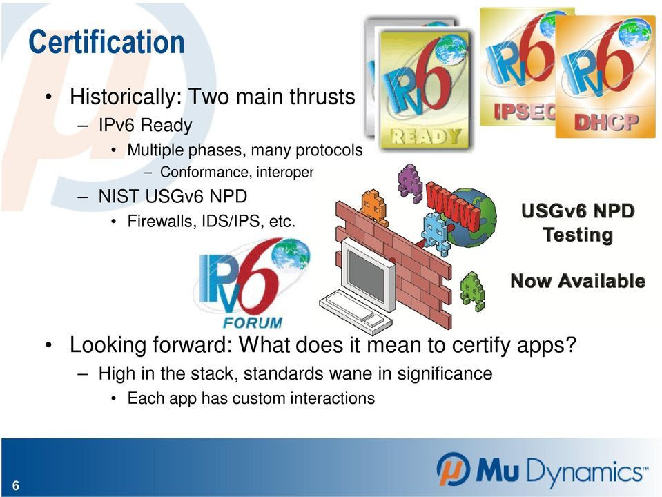 IDS/IPS, etc. Looking forward: What does it mean to certify apps?