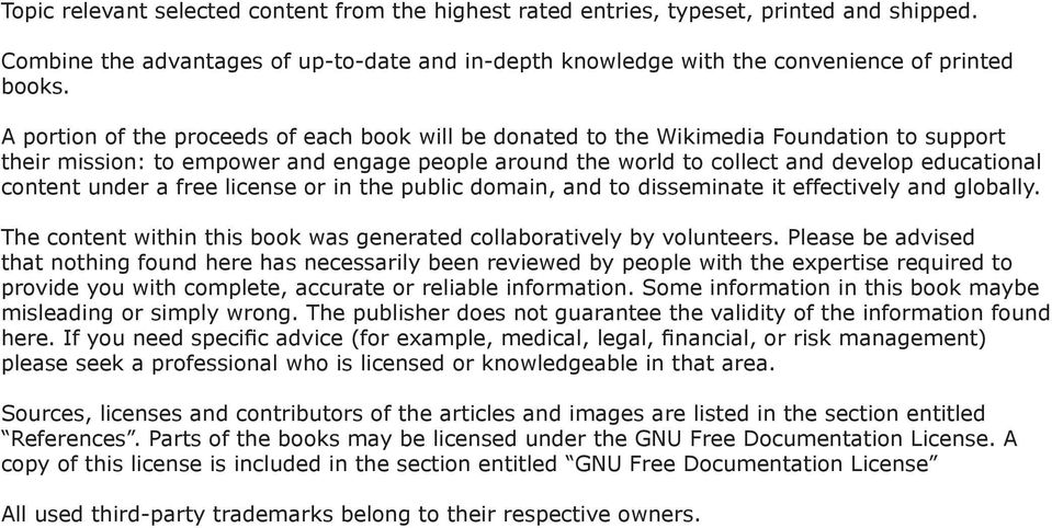 under a free license or in the public domain, and to disseminate it effectively and globally. The content within this book was generated collaboratively by volunteers.