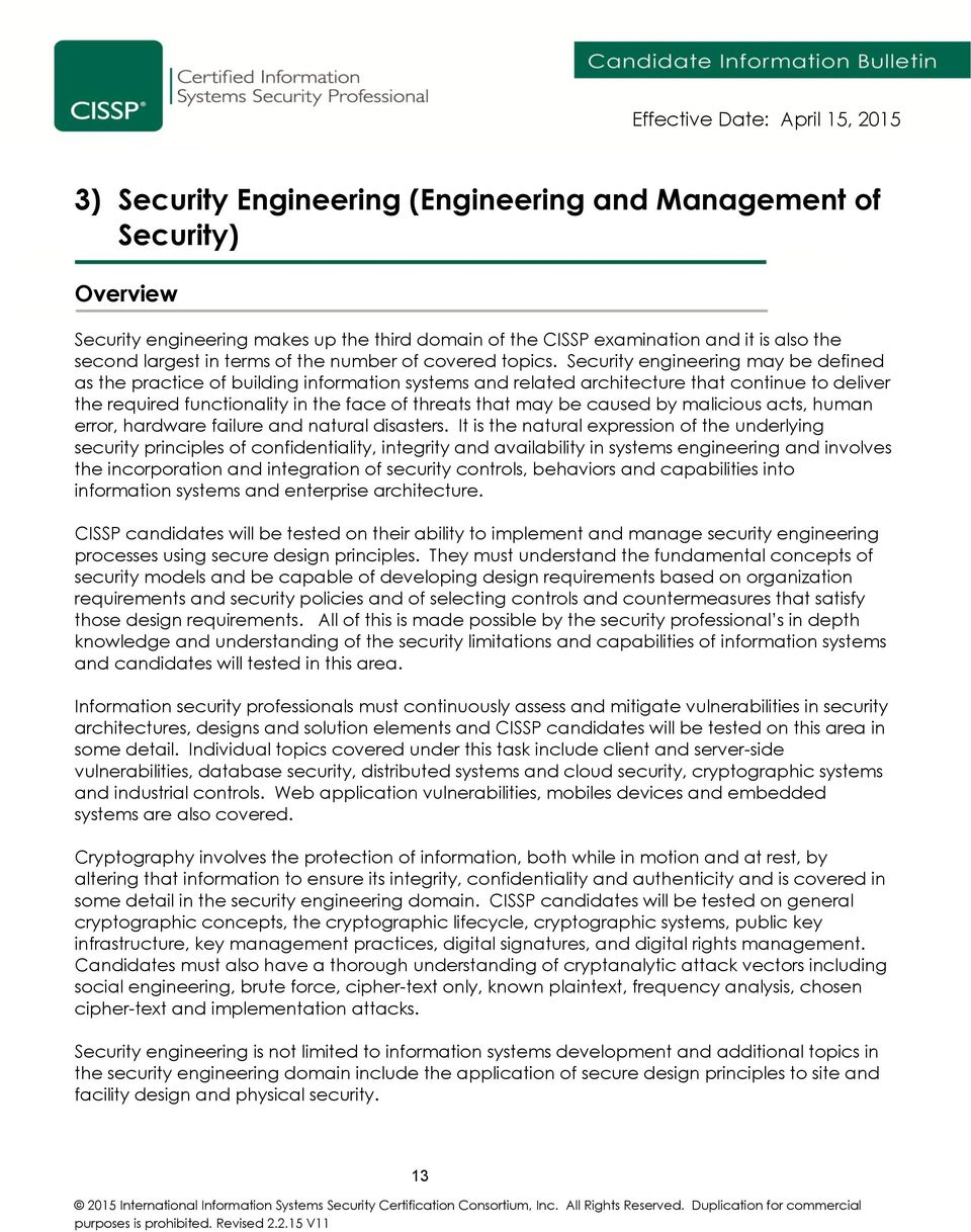 Security engineering may be defined as the practice of building information systems and related architecture that continue to deliver the required functionality in the face of threats that may be