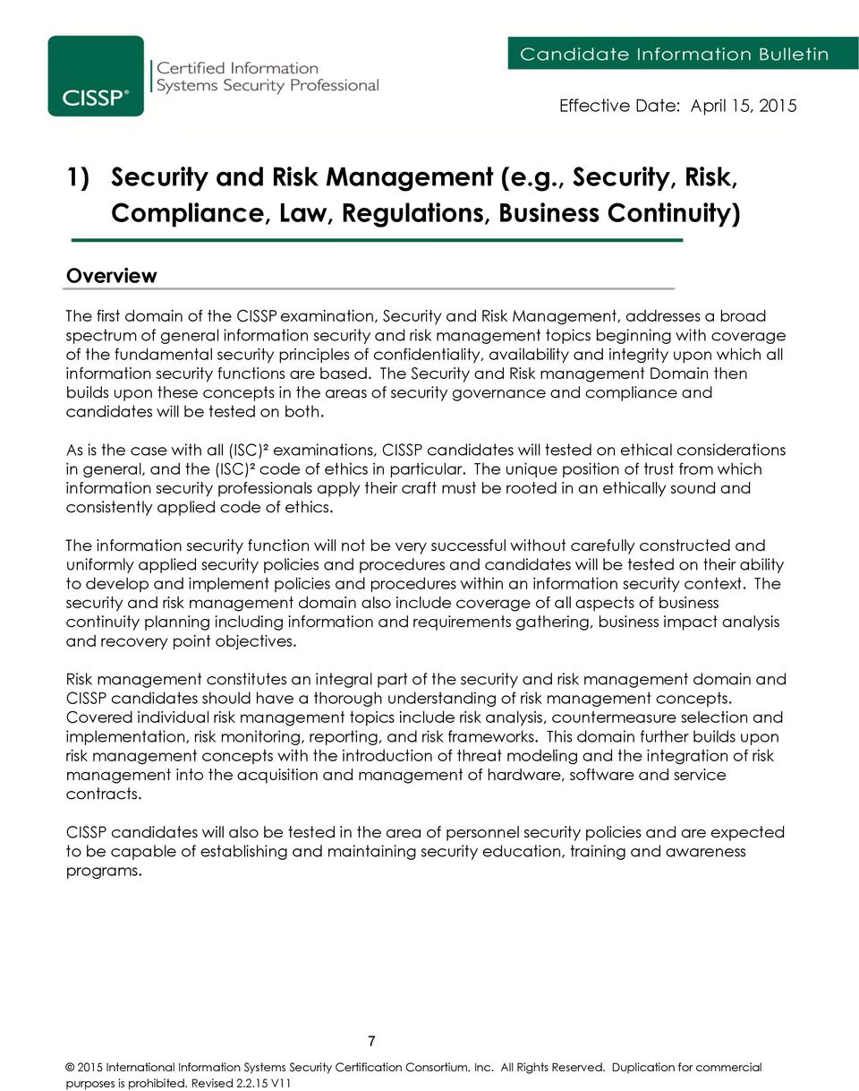 , Security, Risk, Compliance, Law, Regulations, Business Continuity) Overview The first domain of the CISSP examination, Security and Risk Management, addresses a broad spectrum of general
