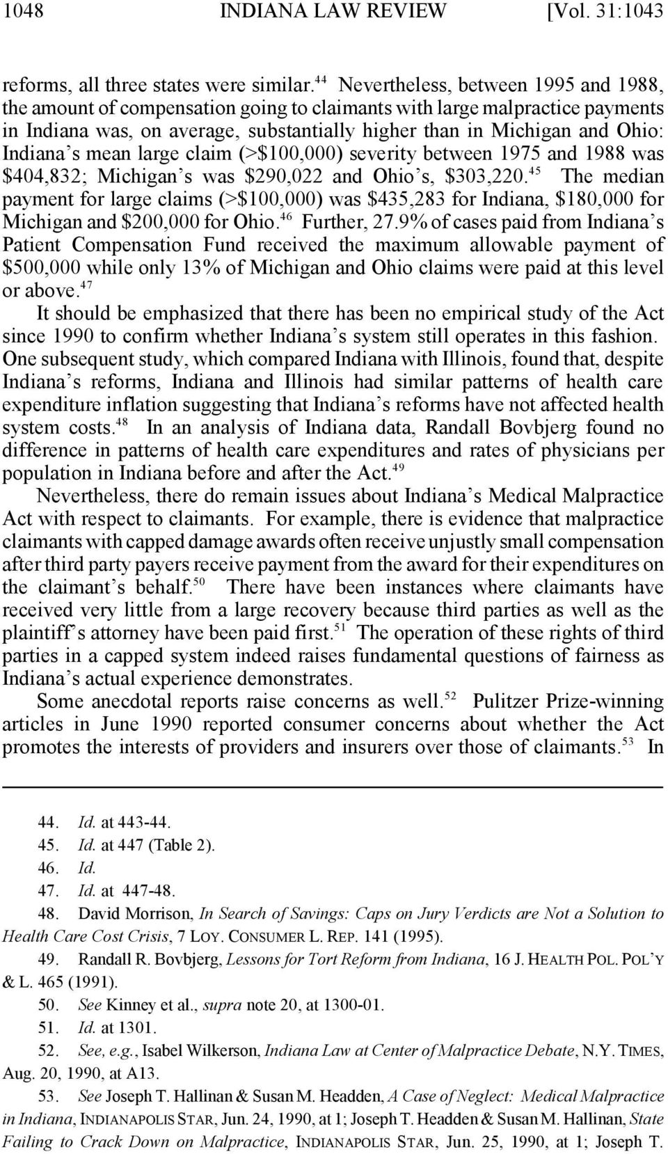 s mean large claim (>$100,000) severity between 1975 and 1988 was 45 $404,832; Michigan s was $290,022 and Ohio s, $303,220.