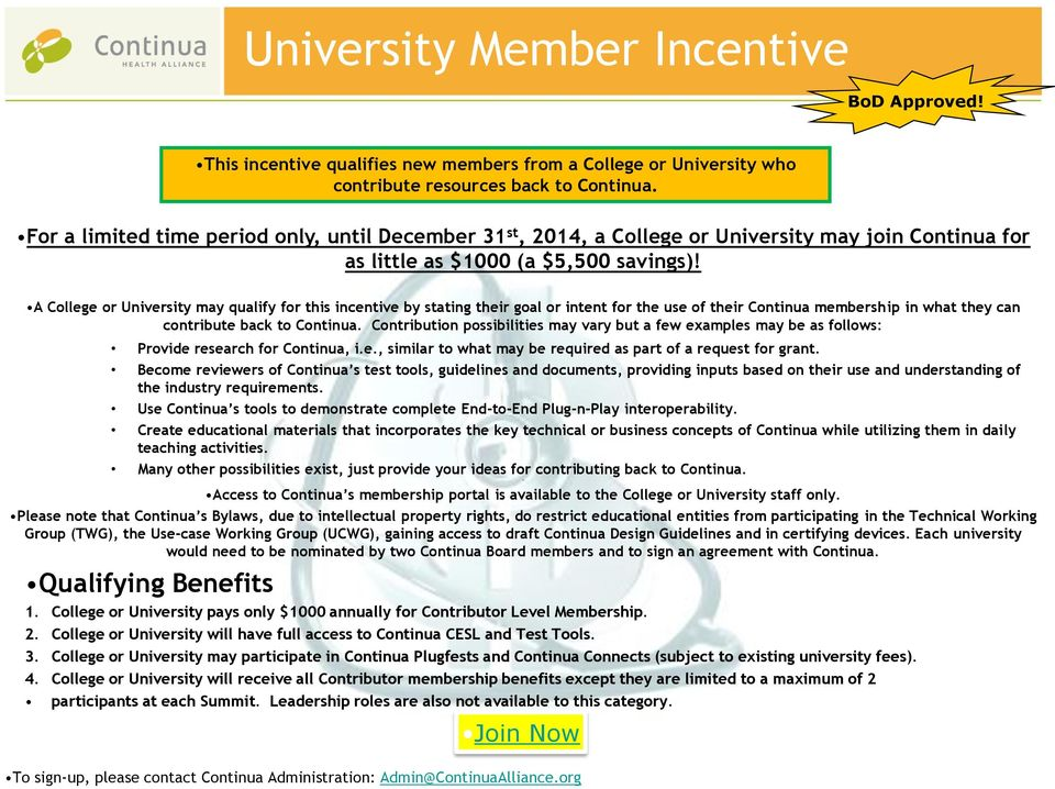 A College or University may qualify for this incentive by stating their goal or intent for the use of their Continua membership in what they can contribute back to Continua.