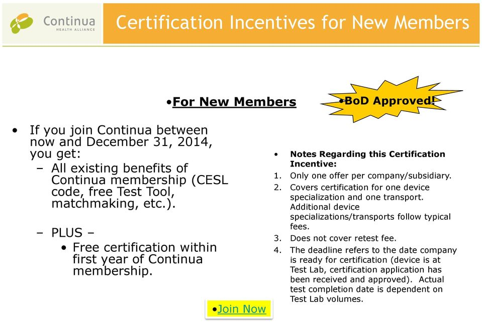 PLUS Free certification within first year of Continua membership. Join Now Notes Regarding this Certification Incentive: 1. Only one offer per company/subsidiary. 2.