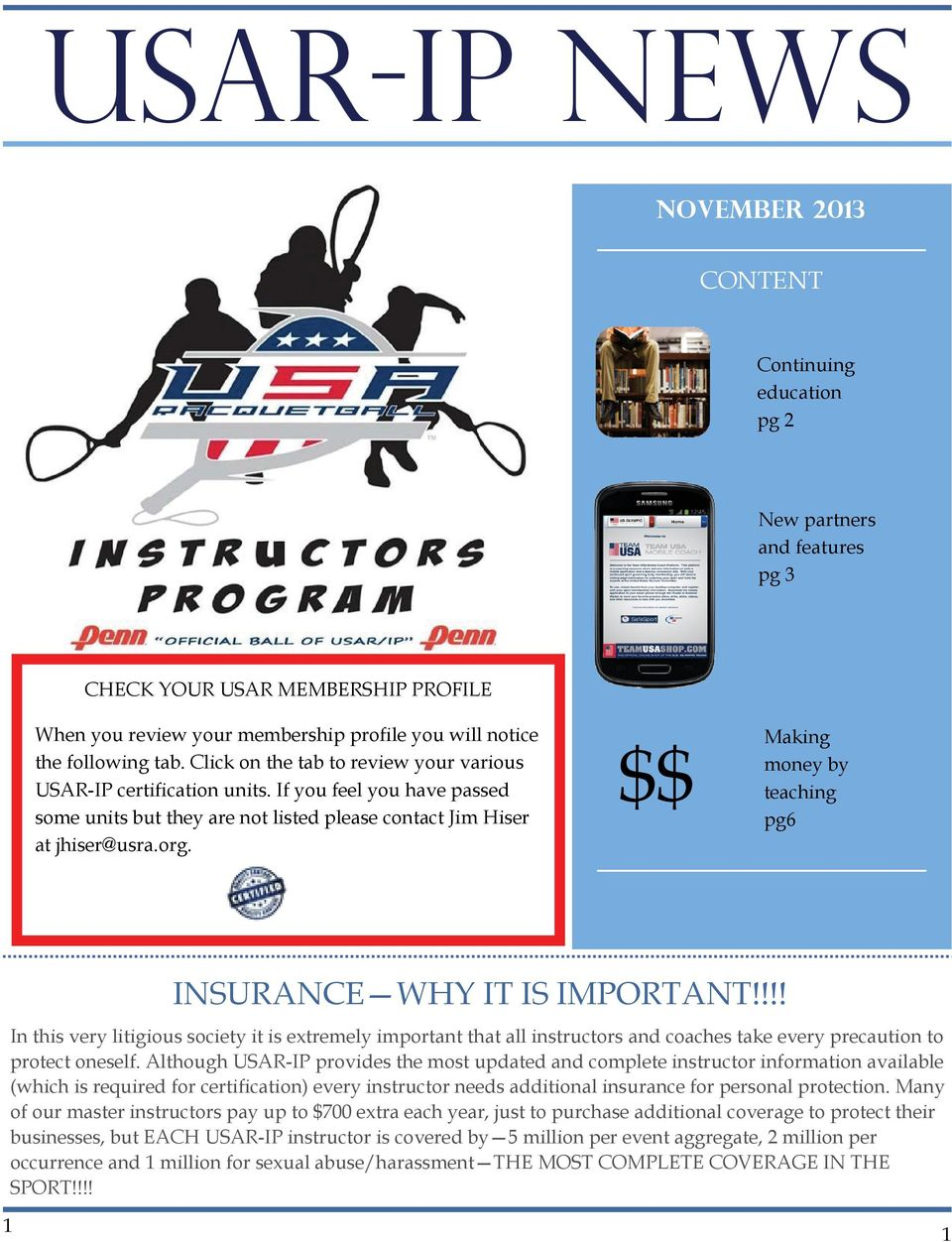 $$ Making money by teaching pg6 INSURANCE WHY IT IS IMPORTANT!!!! In this very litigious society it is extremely important that all instructors and coaches take every precaution to protect oneself.
