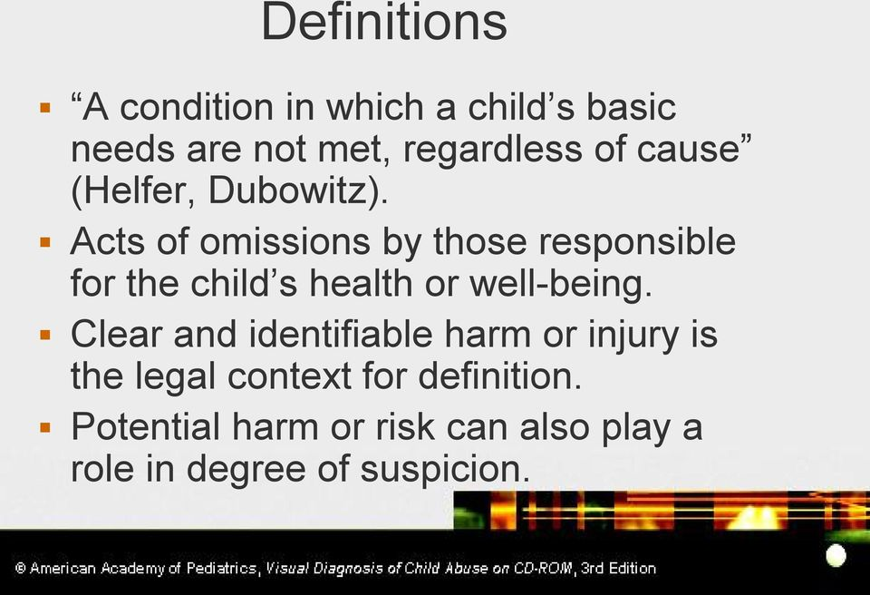 Acts of omissions by those responsible for the child s health or well being.