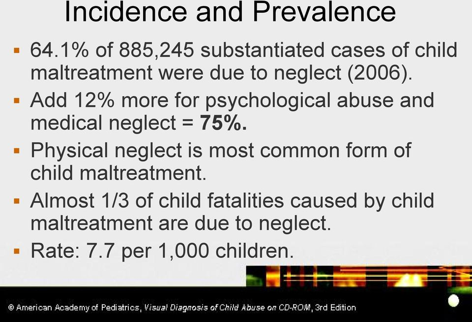 Add 12% more for psychological abuse and medical neglect = 75%.