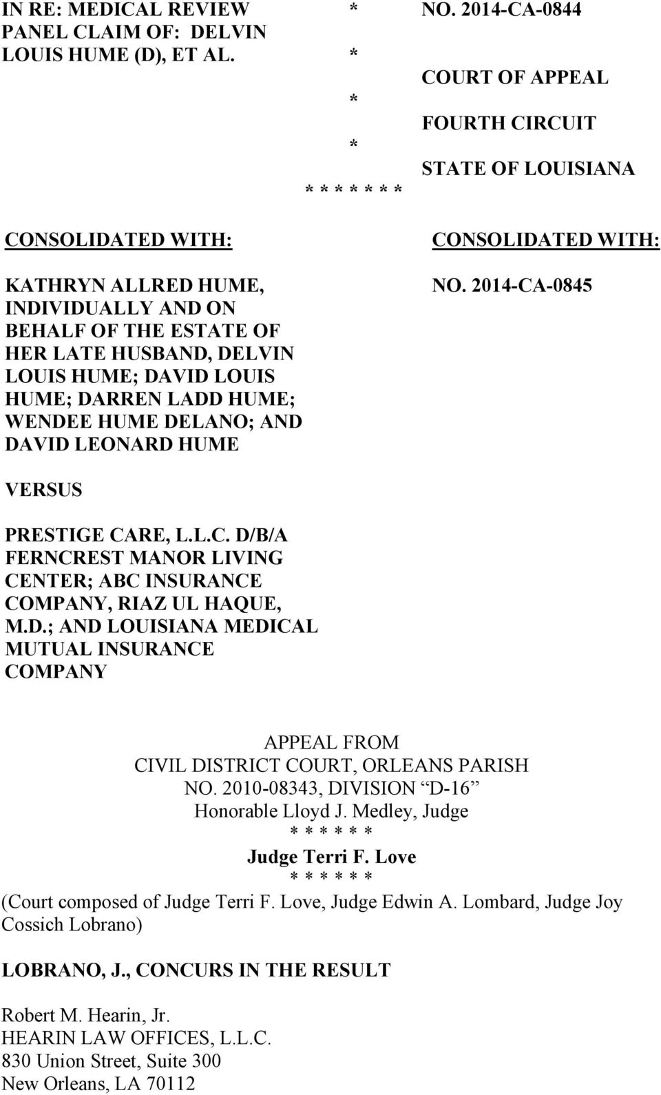 HUME; DARREN LADD HUME; WENDEE HUME DELANO; AND DAVID LEONARD HUME NO. 2014-CA-0845 VERSUS PRESTIGE CARE, L.L.C. D/B/A FERNCREST MANOR LIVING CENTER; ABC INSURANCE COMPANY, RIAZ UL HAQUE, M.D.; AND LOUISIANA MEDICAL MUTUAL INSURANCE COMPANY APPEAL FROM CIVIL DISTRICT COURT, ORLEANS PARISH NO.