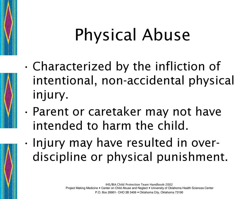 Parent or caretaker may not have intended to harm the