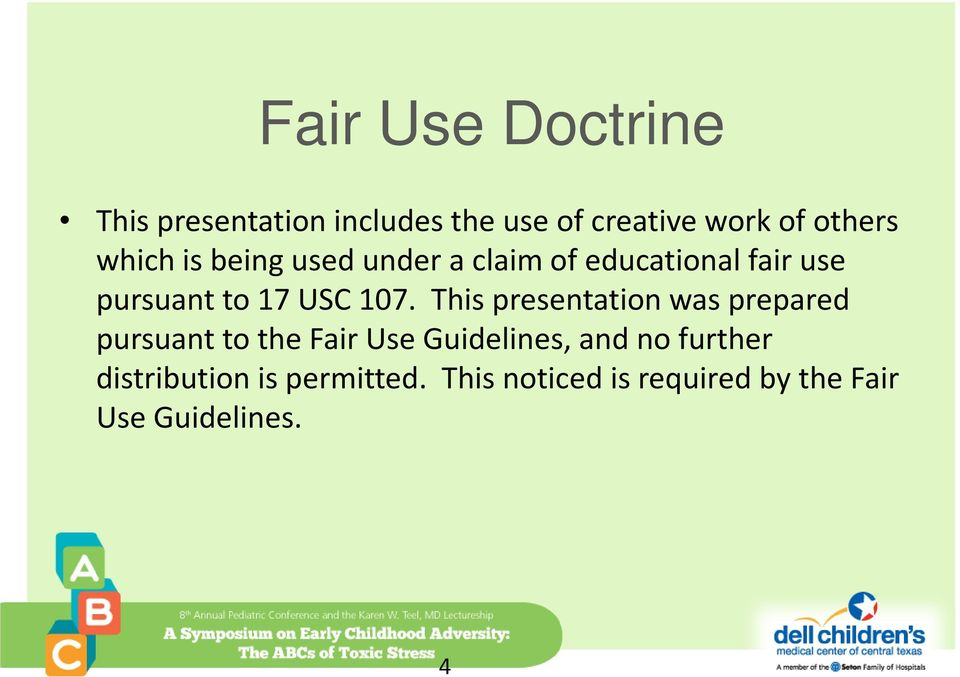 This presentation was prepared pursuant to the Fair Use Guidelines, and no