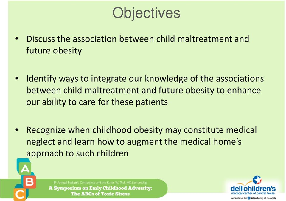 obesity to enhance our ability to care for these patients Recognize when childhood obesity