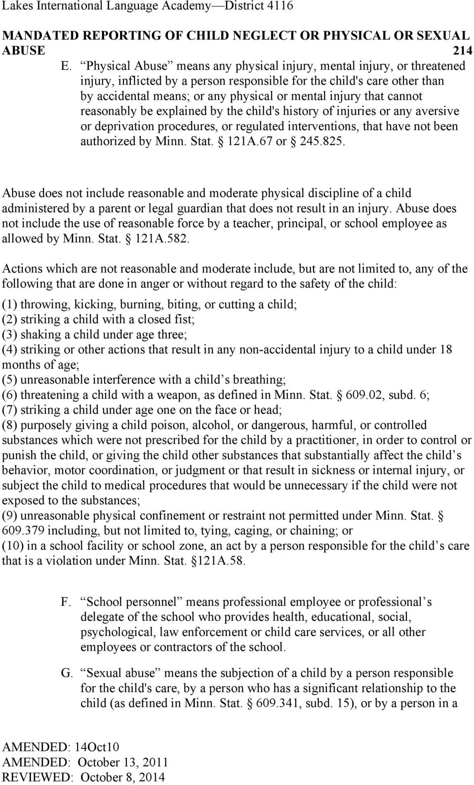 67 or 245.825. Abuse does not include reasonable and moderate physical discipline of a child administered by a parent or legal guardian that does not result in an injury.