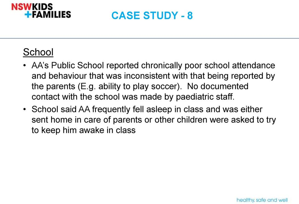 No documented contact with the school was made by paediatric staff.