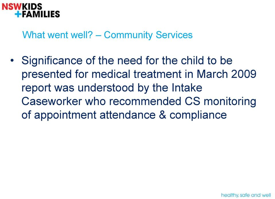 be presented for medical treatment in March 2009 report was