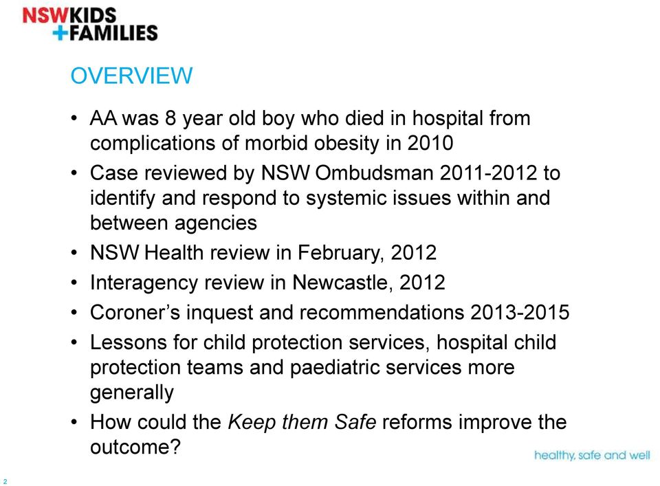 2012 Interagency review in Newcastle, 2012 Coroner s inquest and recommendations 2013-2015 Lessons for child protection