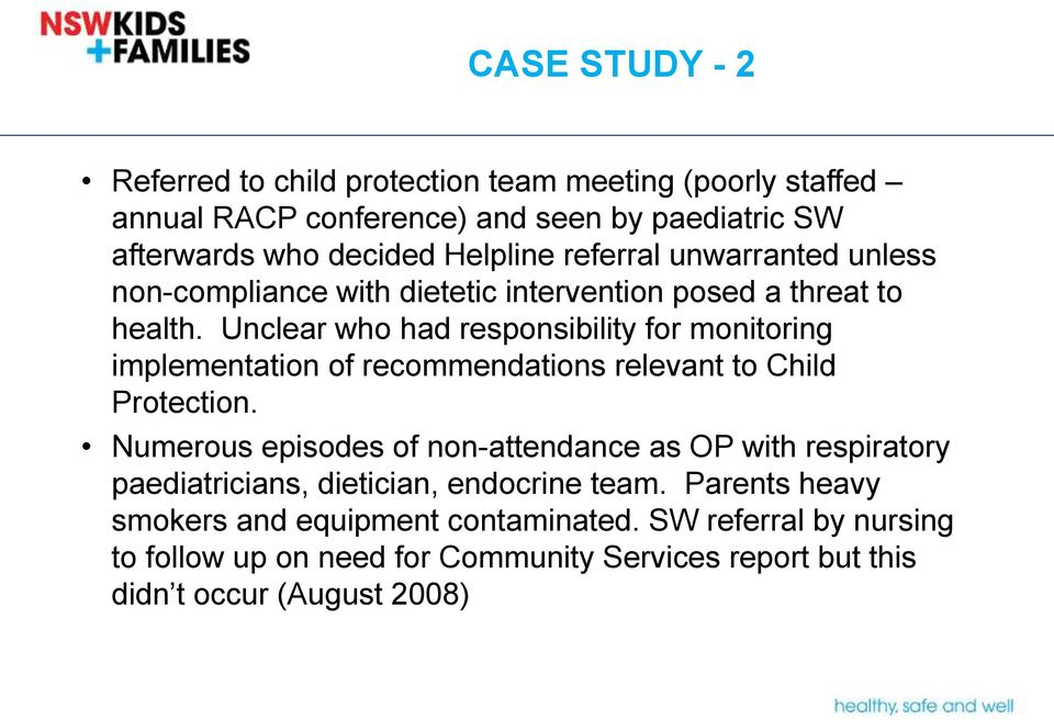 Unclear who had responsibility for monitoring implementation of recommendations relevant to Child Protection.