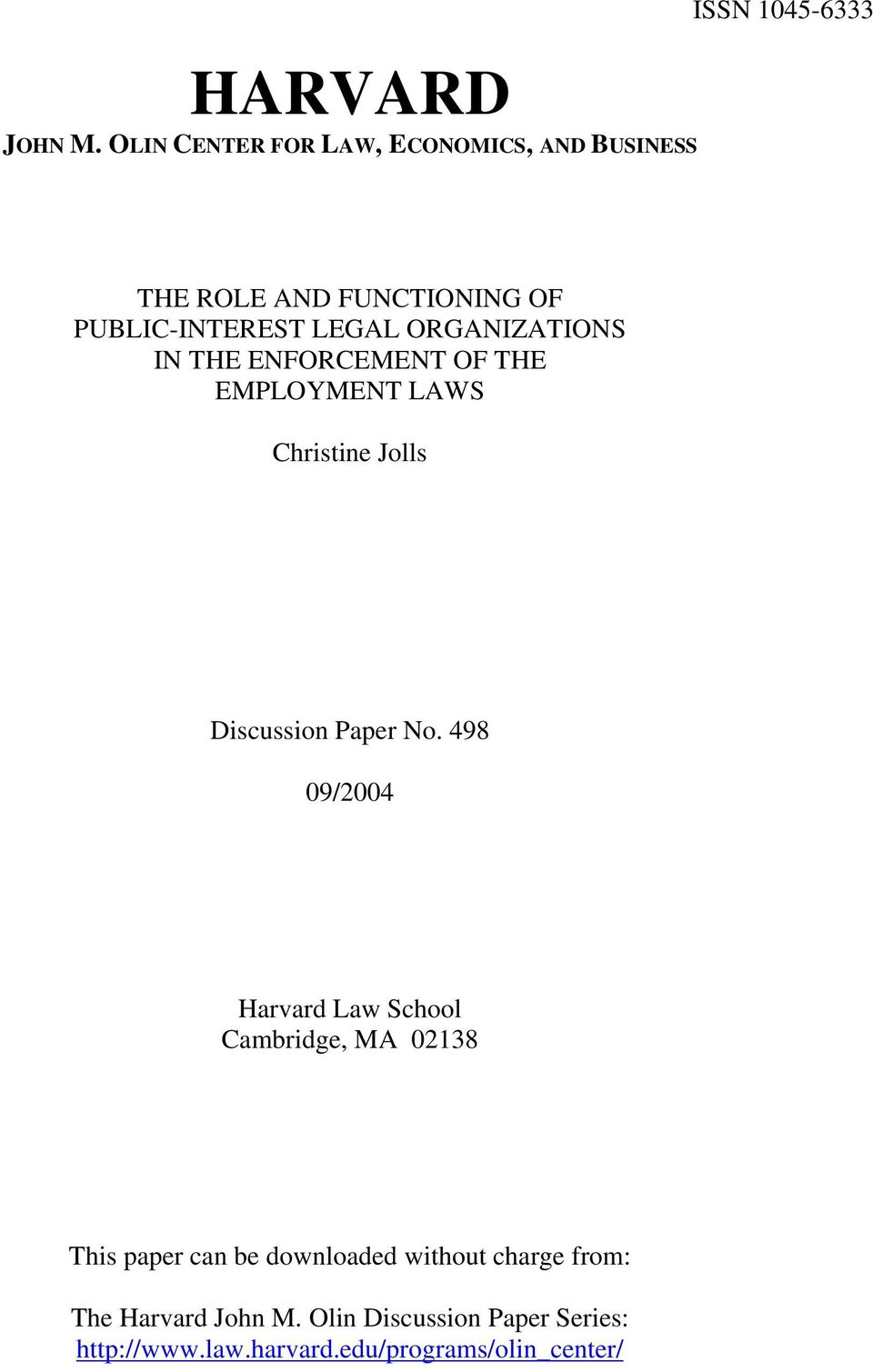 LEGAL ORGANIZATIONS IN THE ENFORCEMENT OF THE EMPLOYMENT LAWS Christine Jolls Discussion Paper No.