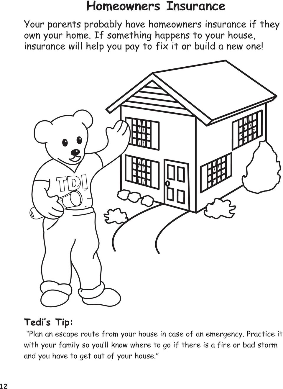 Tedi s Tip: Plan an escape route from your house in case of an emergency.