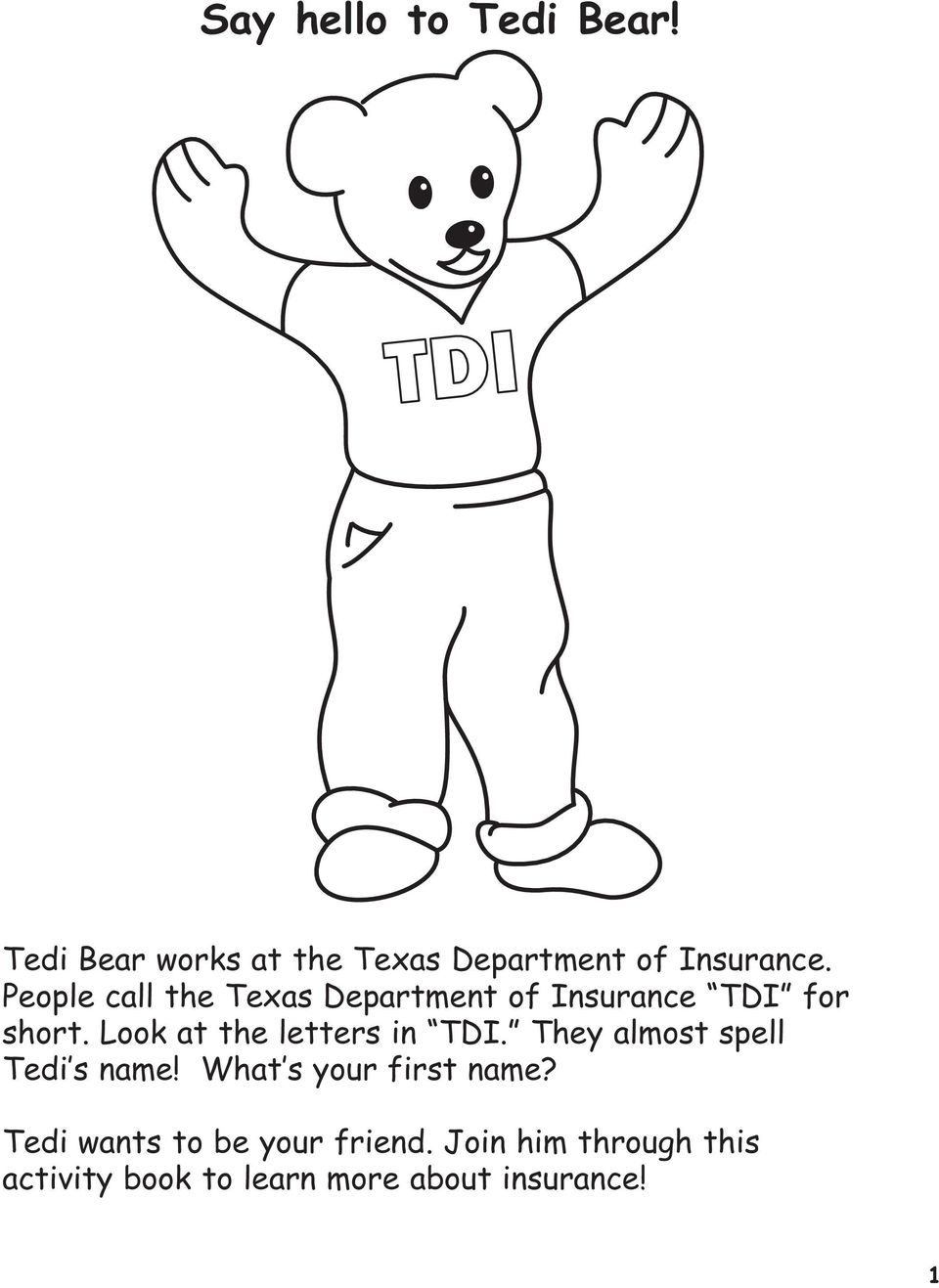Look at the letters in TDI. They almost spell Tedi s name!