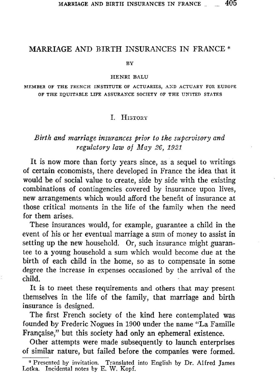 IIIsTomv Birth and marriage insurances prior to the supervisory and regulatory law o] May 26, 1921 It is now more than forty years since, as a sequel to writings of certain economists, there