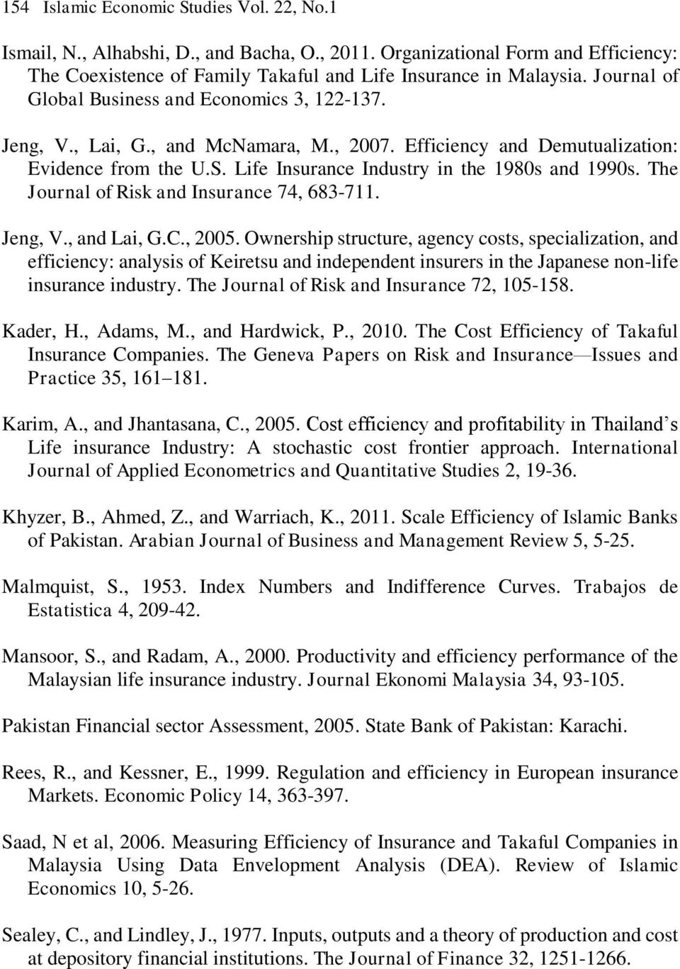 The Journal of Risk and Insurance 74, 683-711. Jeng, V., and Lai, G.C., 2005.