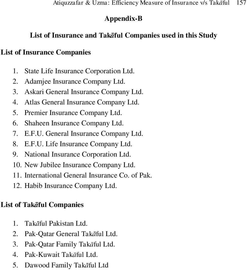 Shaheen Insurance Company Ltd. 7. E.F.U. General Insurance Company Ltd. 8. E.F.U. Life Insurance Company Ltd. 9. National Insurance Corporation Ltd. 10. New Jubilee Insurance Company Ltd. 11.