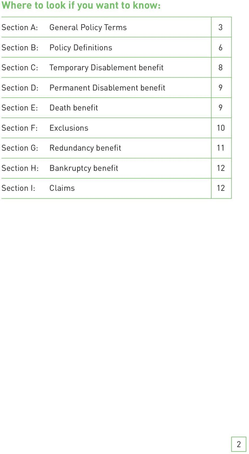 Permanent Disablement benefit 9 Section E: Death benefit 9 Section F: Exclusions