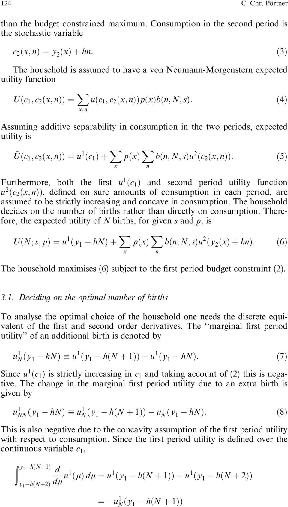 x b n; N; s : 4 x; n Assuming additive separability in consumption in te two periods, expected utility is ~U c 1 ; c 2 x; n ˆ u 1 c 1 X x p x X n b n; N; s u 2 c 2 x; n : 5 Furtermore, bot te rst u 1