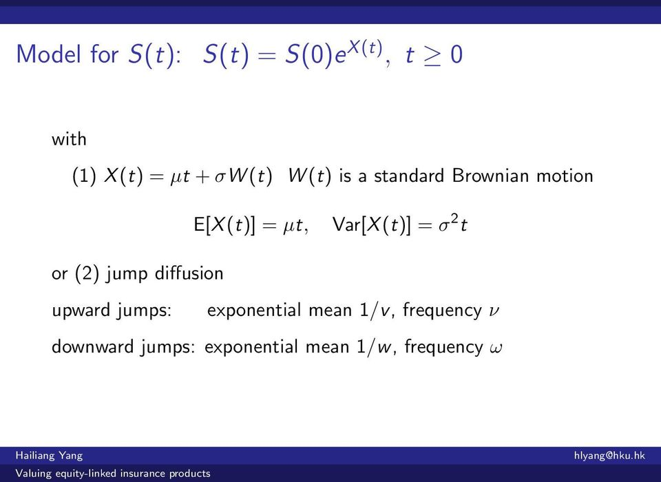 (t)] = σ 2 t or (2) jump diffusion upward jumps: exponential