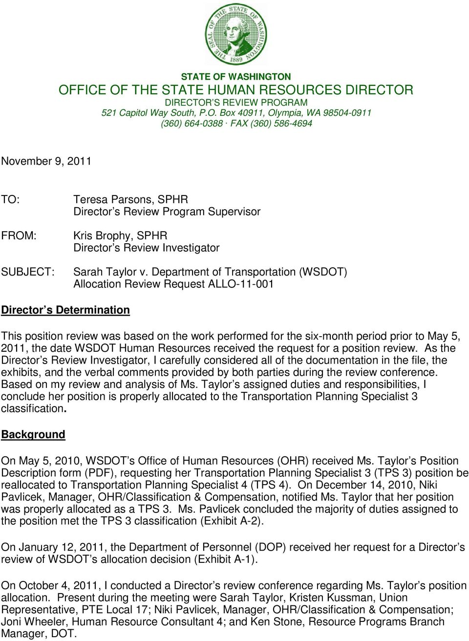 OFFICE OF THE STATE HUMAN RESOURCES DIRECTOR DIRECTOR S REVIEW PROGRAM 521 Capitol Way South, P.O. Box 40911, Olympia, WA 98504-0911 (360) 664-0388 FAX (360) 586-4694 November 9, 2011 TO: FROM: