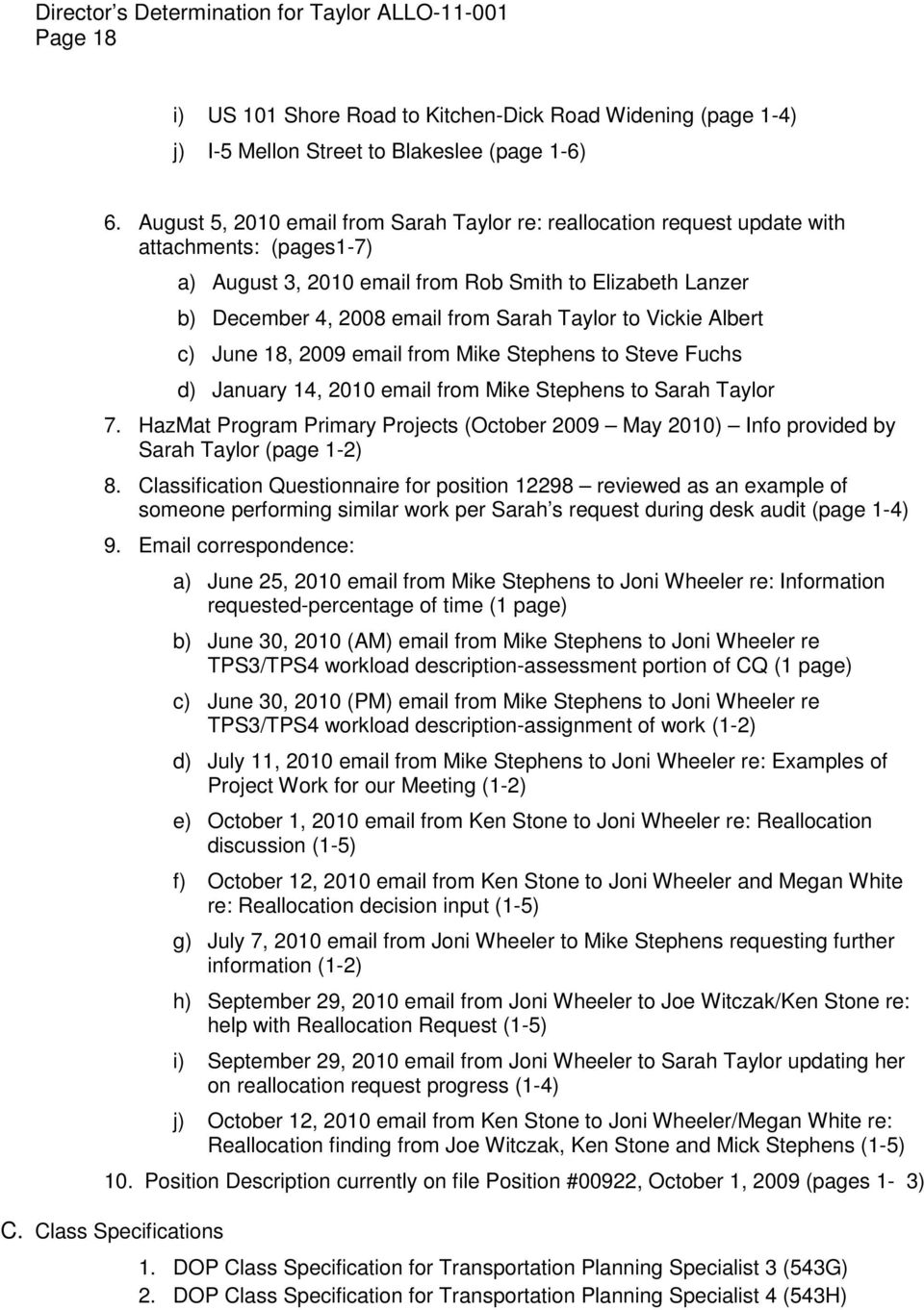Taylor to Vickie Albert c) June 18, 2009 email from Mike Stephens to Steve Fuchs d) January 14, 2010 email from Mike Stephens to Sarah Taylor 7.