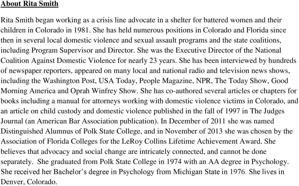 She was the Executive Director of the National Coalition Against Domestic Violence for nearly 23 years.
