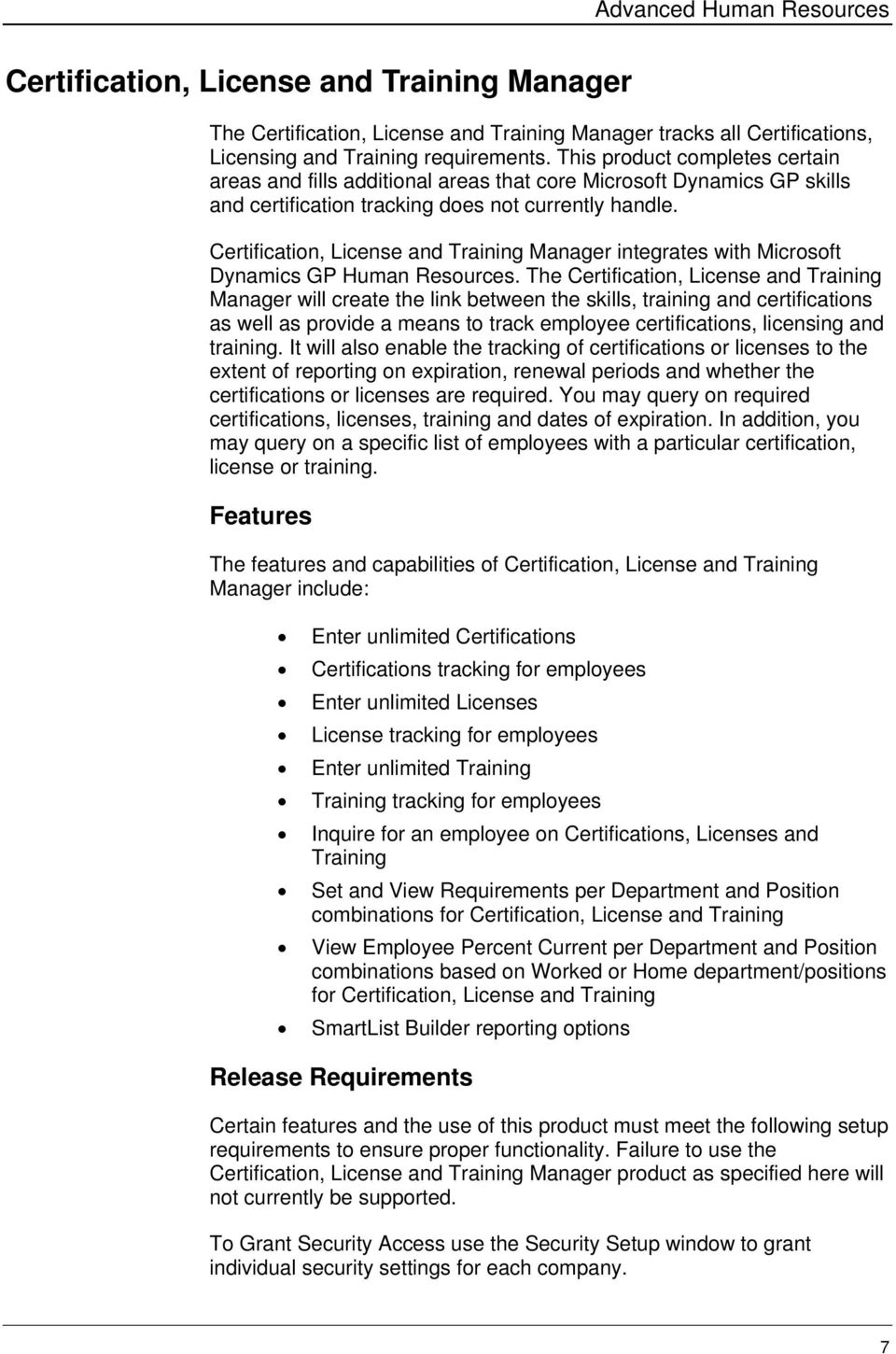 Certificatin, License and Training Manager integrates with Micrsft Dynamics GP Human Resurces.
