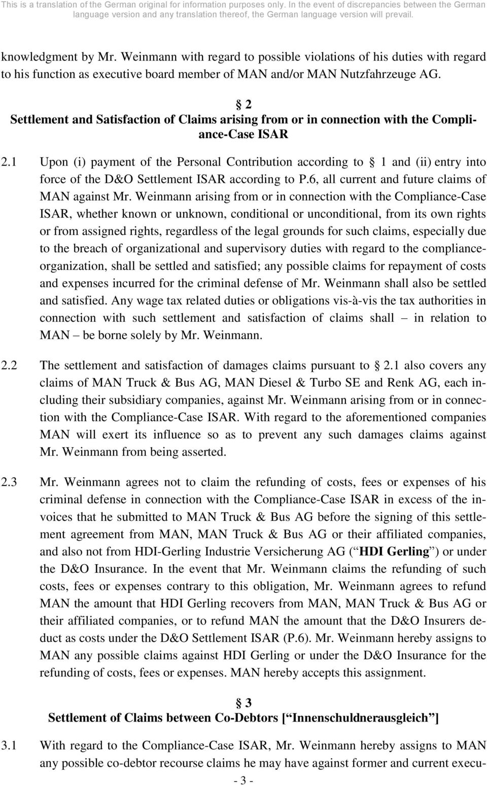1 Upon (i) payment of the Personal Contribution according to 1 and (ii) entry into force of the D&O Settlement ISAR according to P.6, all current and future claims of MAN against Mr.
