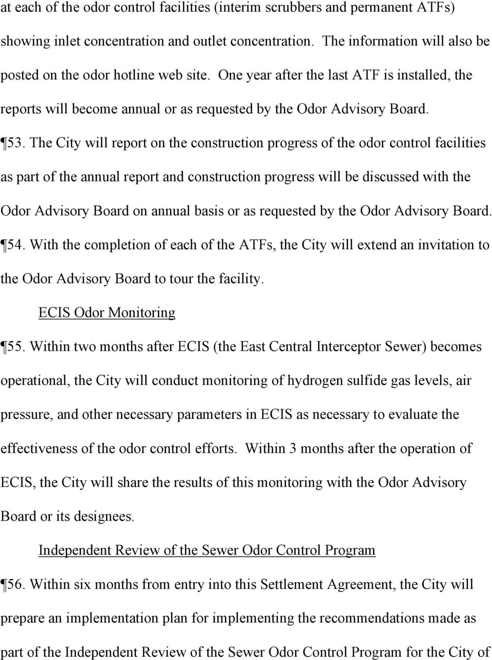 The City will report on the construction progress of the odor control facilities as part of the annual report and construction progress will be discussed with the Odor Advisory Board on annual basis