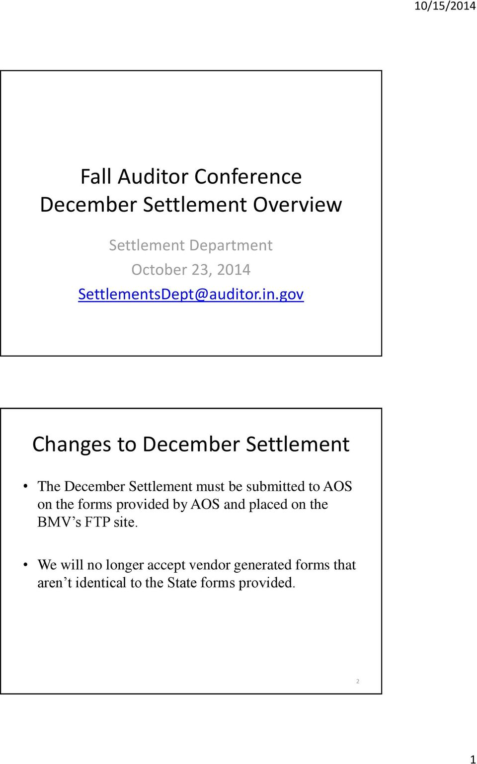 gov Changes to December Settlement The December Settlement must be submitted to AOS on the