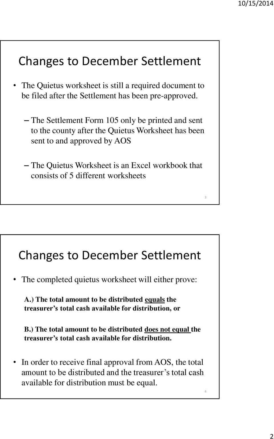 worksheets 3 Changes to December Settlement The completed quietus worksheet will either prove: A.