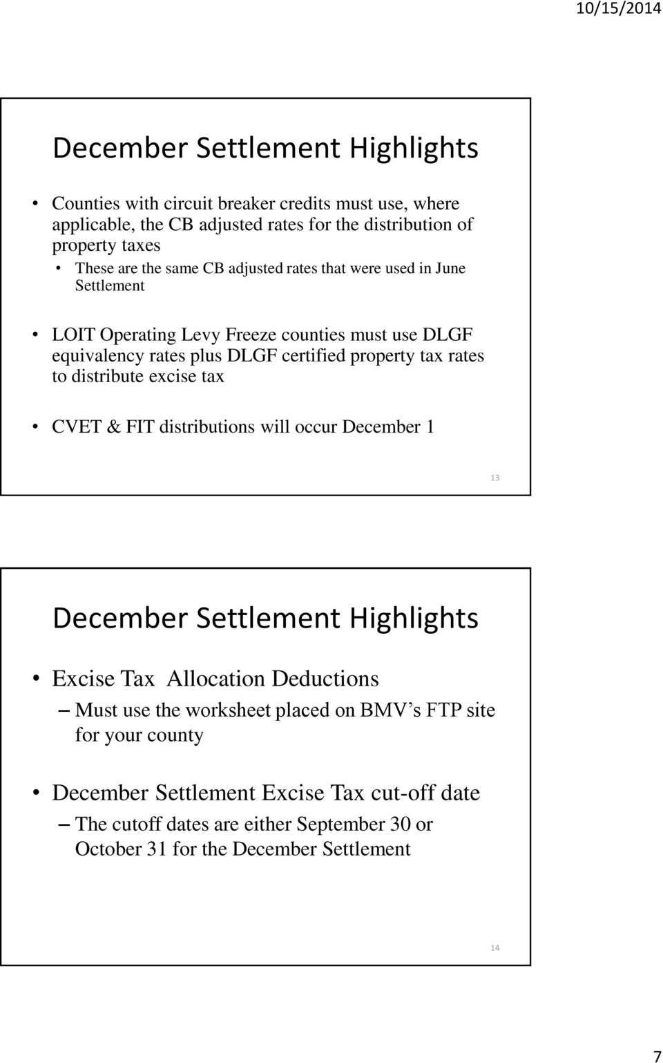 to distribute excise tax CVET & FIT distributions will occur December 1 13 December Settlement Highlights Excise Tax Allocation Deductions Must use the worksheet