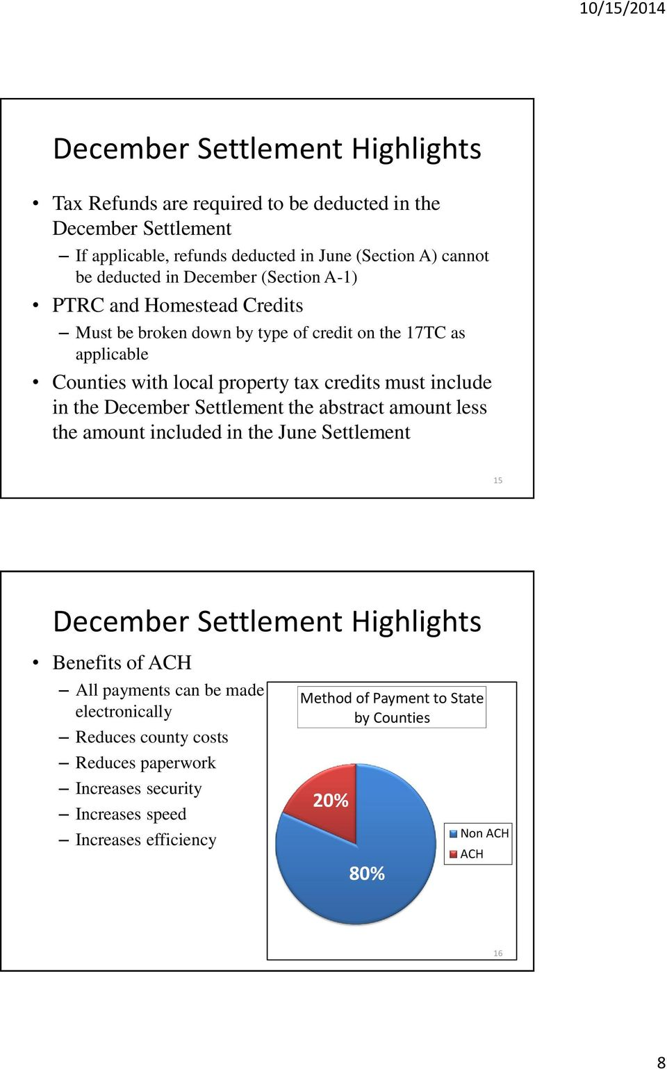 in the December Settlement the abstract amount less the amount included in the June Settlement 15 December Settlement Highlights Benefits of ACH All payments can be made