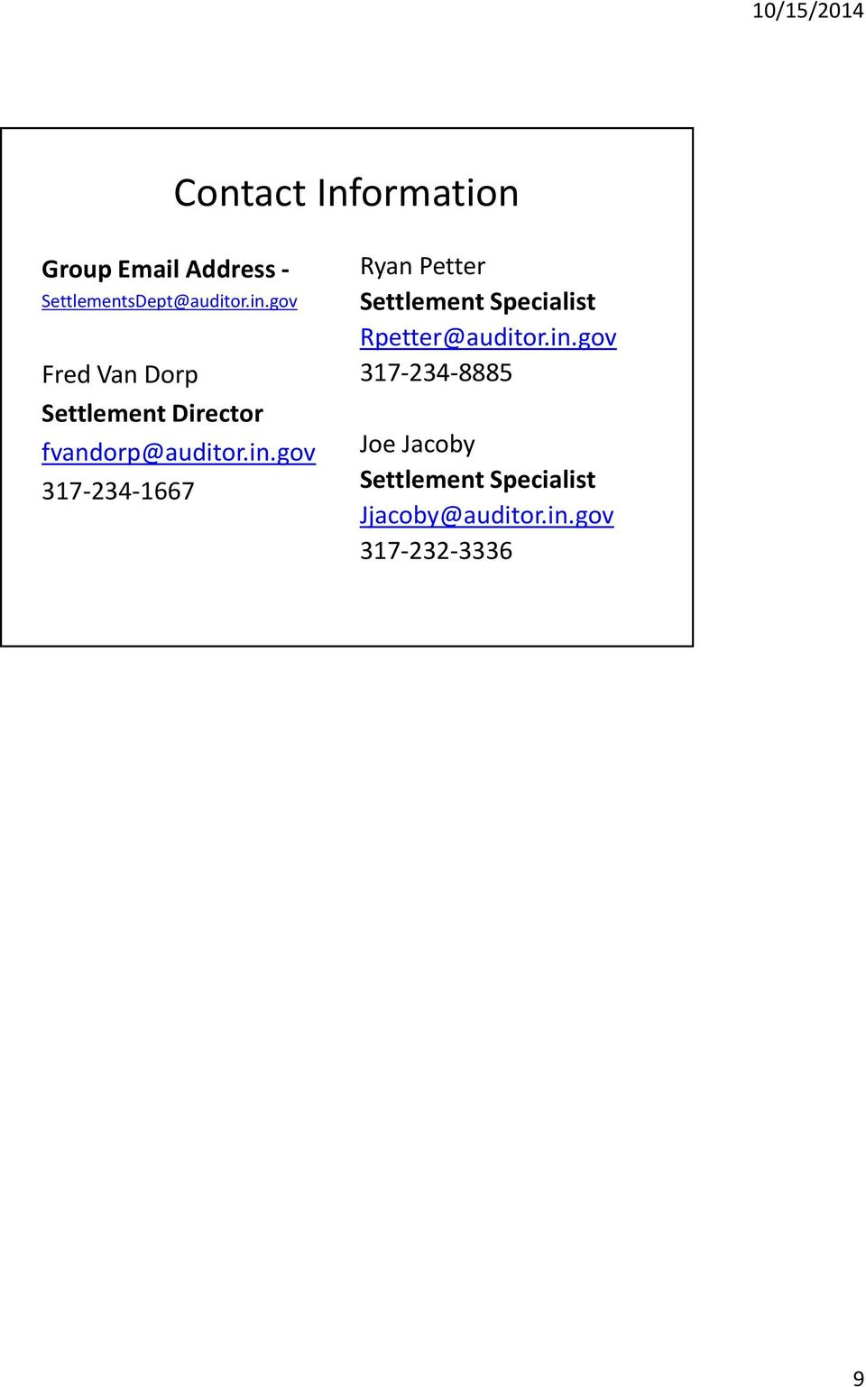 gov 317-234-1667 Ryan Petter Settlement Specialist Rpetter@auditor.in.