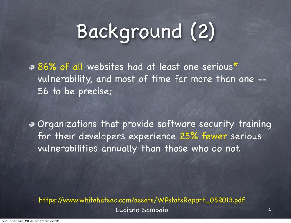 security training for their developers experience 25% fewer serious vulnerabilities