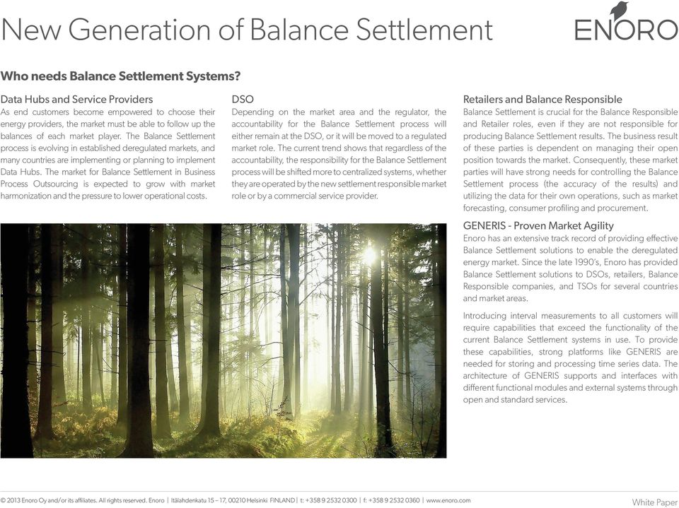 market player. The Balance Settlement process is evolving in established deregulated markets, and many countries are implementing or planning to implement Data Hubs.