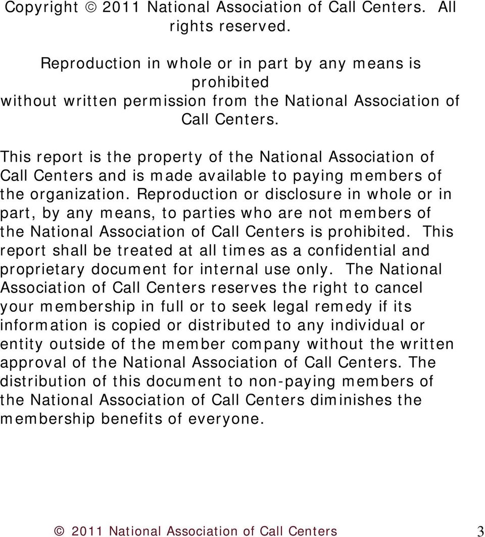 This report is the property of the National Association of Call Centers and is made available to paying members of the organization.