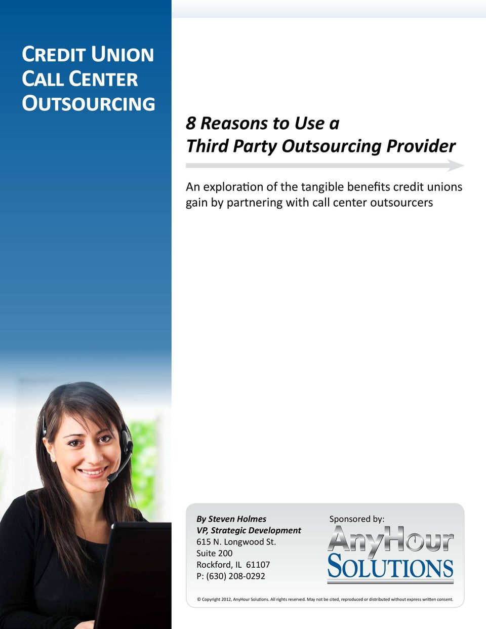 gain by partnering with call center outsourcers By Steven Holmes VP, Strategic