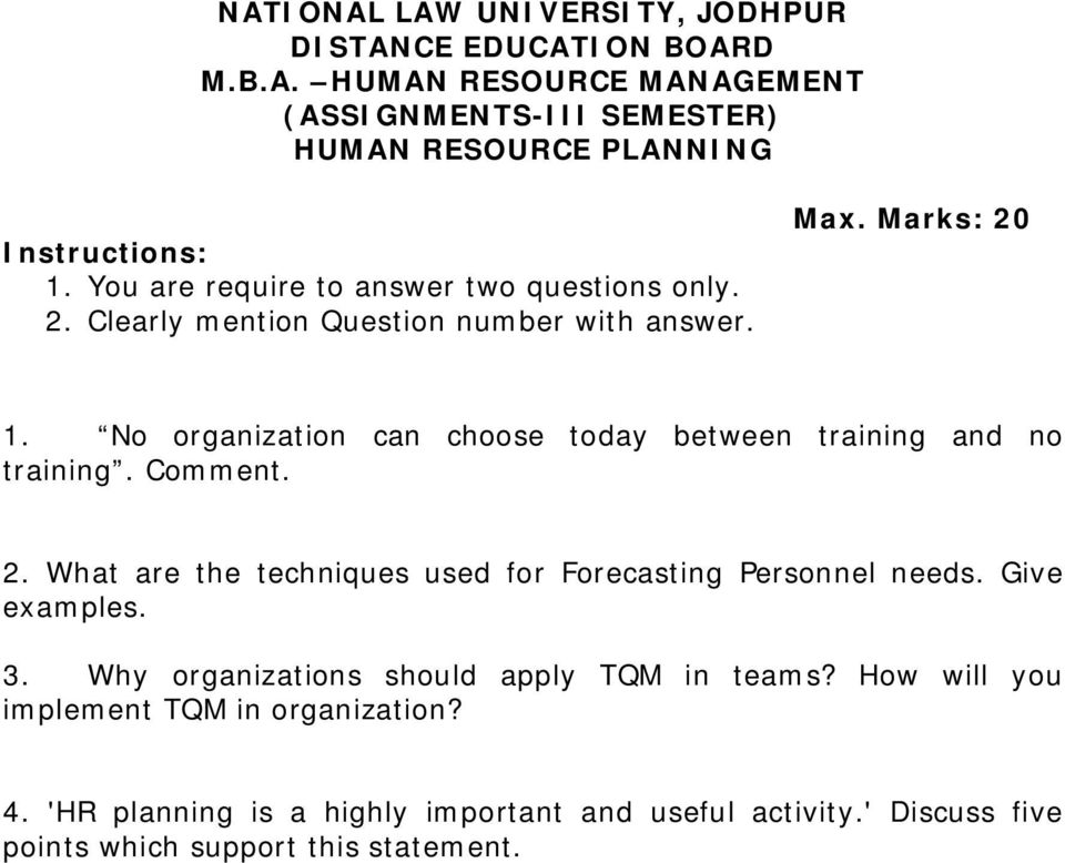 Why organizations should apply TQM in teams? How will you implement TQM in organization? 4.