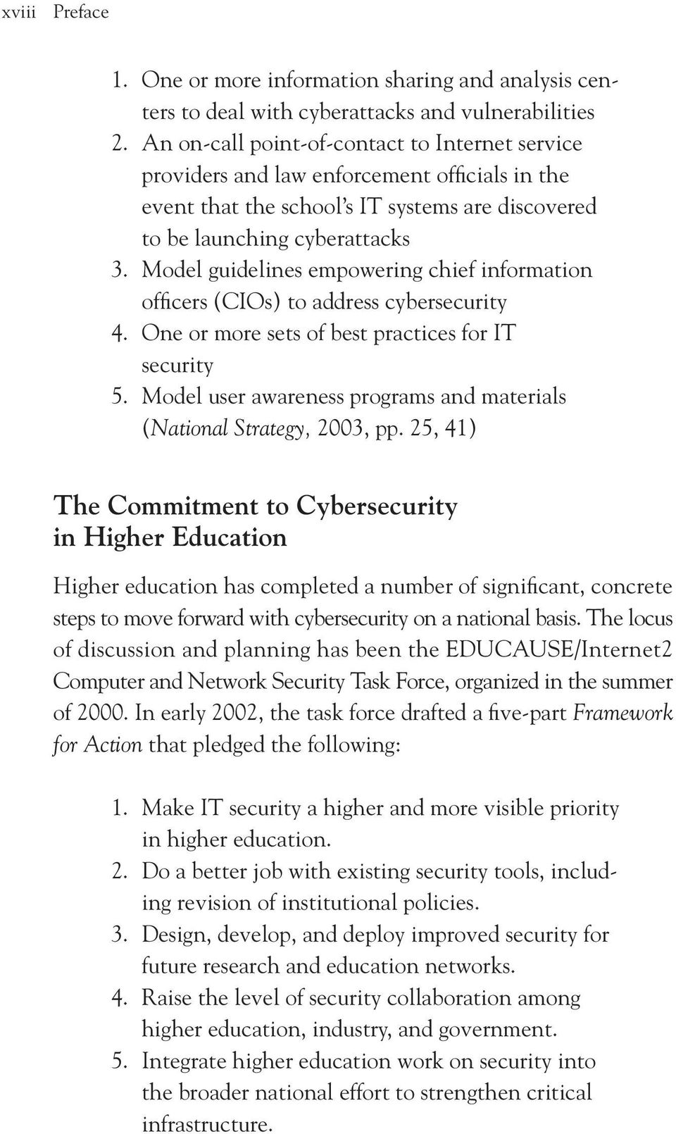 Model guidelines empowering chief information officers (CIOs) to address cybersecurity 4. One or more sets of best practices for IT security 5.